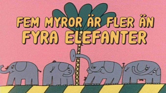 Fem Myror är fler än fyra elefanter